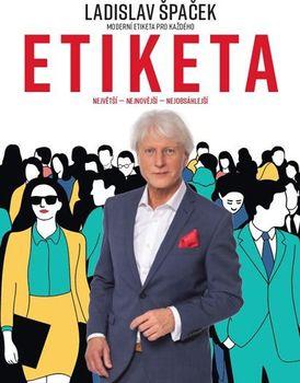 Etiketa  Moderní etiketa pro každého - Ladislav Špaček od 519 Kč (94 ... cf07835539