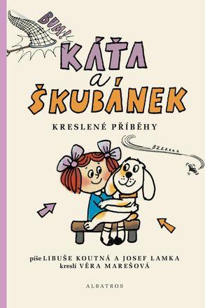 Káťa a Škubánek: Kreslené příběhy - Libuše Koutná, Josef Lamka