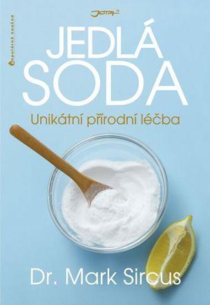 Jedlá soda: Unikátní přírodní léčba - Mark Sircus