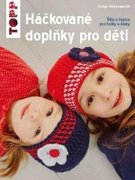 c1ffbf629de TOPP Háčkované doplňky pro děti - Šály a čepice pro holky a kluky - Sonja  Donnenwirth